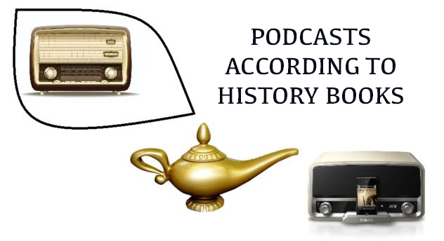 podcasts according to history books